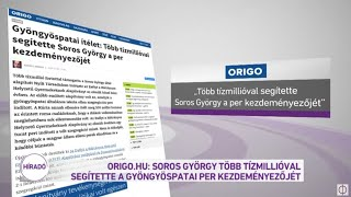 Origo.hu: Soros György több tízmillióval segítette a gyöngyöspatai per kezdeményezőjét