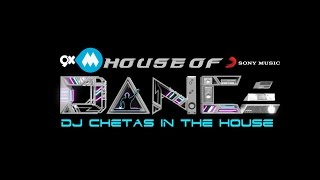 House of Dance - DJ Chetas in the House