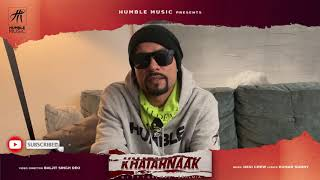 Khatarnaak | Gippy Grewal ft. Bohemia | Desi Crew | Baljit Singh Deo | Coming Soon