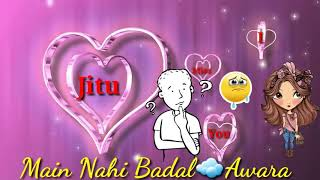Mujhko galat na samajhna Main Badal Awara Dil Ki diwaro pe Maine Naam Likha Hai Tumhara