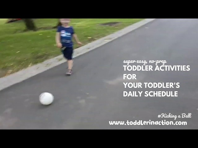 Super easy, no-prep toddler activities for your toddler's daily schedule, kick a ball