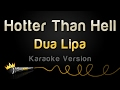 Dua Lipa - Hotter Than Hell (Karaoke Version) Mp3