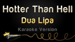 Dua Lipa - Hotter Than Hell (Karaoke Version)