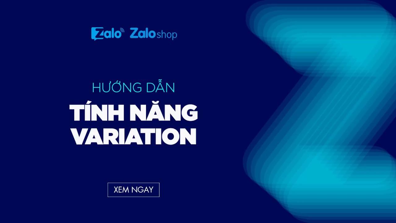 Hướng dẫn sử dụng  tính năng variation trên Zalo Shop