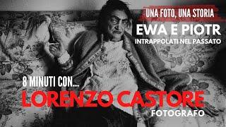 Ewa e Piotr, intrappolati nel passato - 8 minuti con Lorenzo Castore fotografo