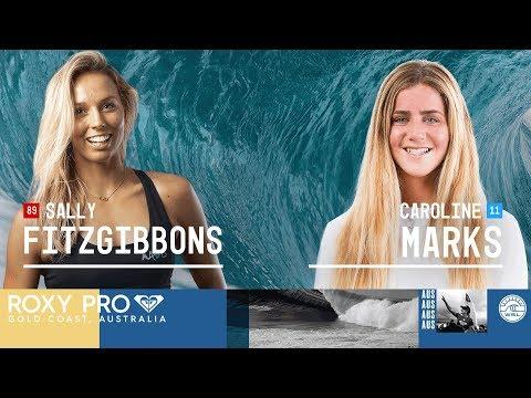 Sally Fitzgibbons vs. Caroline Marks - Quarterfinals, Heat 3 - Roxy Pro Gold Coast 2018