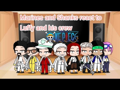 Marines and Shanks react to luffy and his crew (mostly luffy) ll one piece react part 3 ll 400 subs