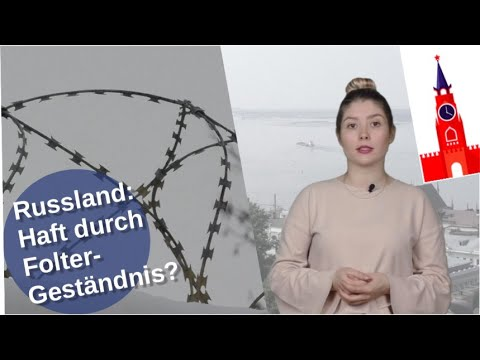 Russland: Haft durch Folter-Geständnis?