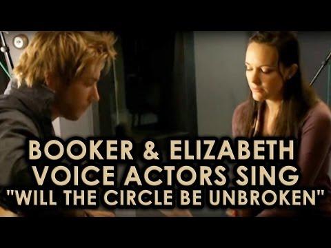 "BioShock Infinite: Booker & Elizabeth voice actors sing ""Will the Circle be Unbroken"""