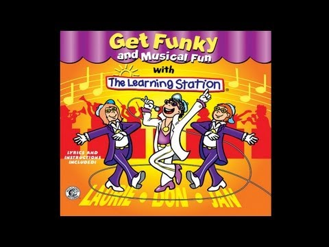 GET FUNKY (KID'S DANCE SONG) -- THE LEARNING STATION