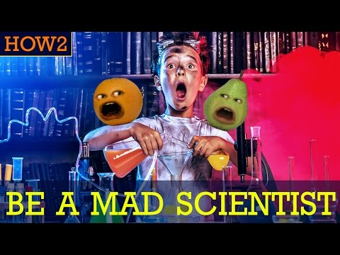 HOW2: How to Be a Mad Scientist!
