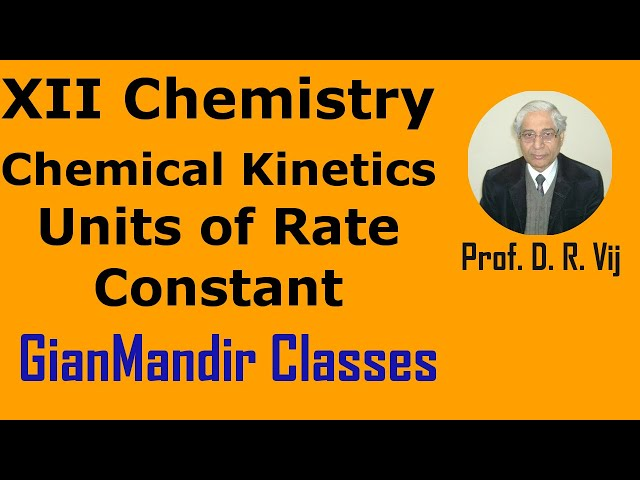 XII Chemistry | Chemical Kinetics | Units of Rate Constant by Gourav Sir