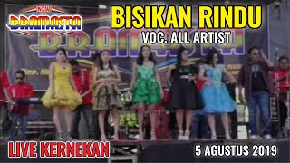 Gambar cover BISIKAN RINDU - ( VOC. ALL ARTIST ) - NEW BRAMASTA LIVE KERNEKAN 5 AGUSTUS 2019