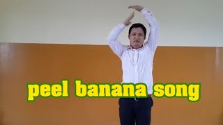Peel Banana Song