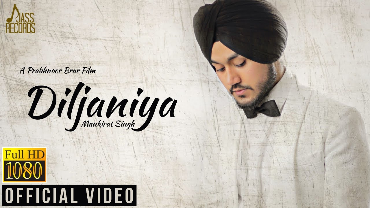 Diljaniya | (Official Video) | Mankirat Singh | New Punjabi Songs 2020 | Jass Records