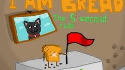 I Am Bread - Viiden sekunnin sääntö!