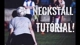 Как научиться ловить мяч на шею? (NECKSTALL TUTORIAL)