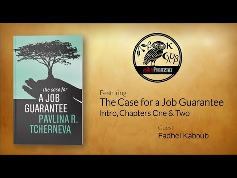 RP Book Club - The Case For A Job Guarantee: Introduction, Ch. 1 & 2