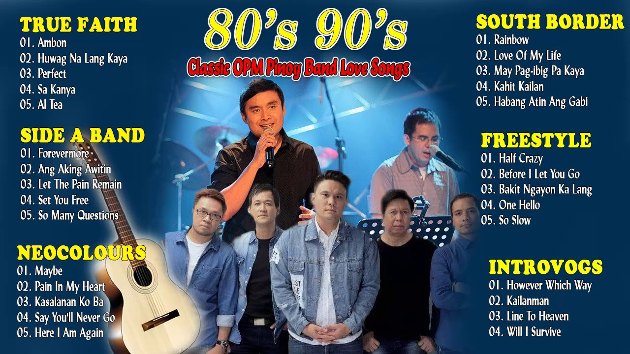 Download OPM PINOY BANDS NONSTOP Side A Band, Neocolours,Southborder,Freestyle,True Faith,Introvoys - 90s,80s