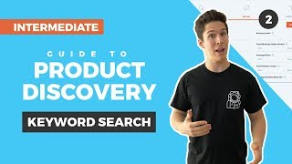 Intermediate Guide to Keyword Search in Product Discovery: Find Products to Sell on Amazon