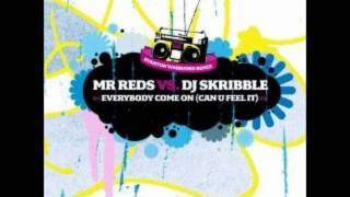 Mr Reds vs DJ Skribble - Everybody Come On