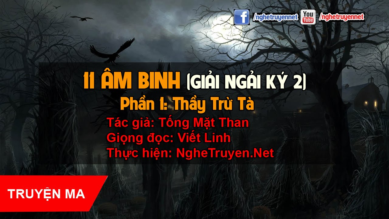 11 Âm Binh – Phần 1: Thầy Trừ Tà – Tống Mặt Than [MC Viết Linh]