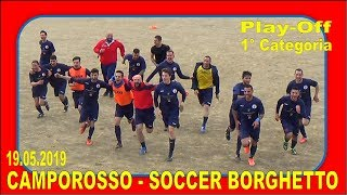 Highlights CAMPOROSSO - SOCCER BORGHETTO