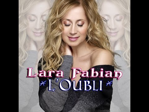lara fabian l 39 oubli son paroles lyrics et traduction fran aise. Black Bedroom Furniture Sets. Home Design Ideas