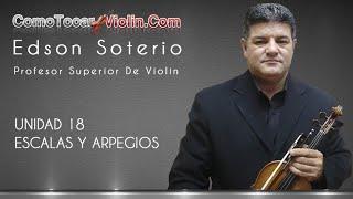 Como Tocar Violin - UNIDAD 18   ESCALAS Y ARPEGIOS