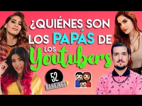 ¿QUIÉNES SON LAS MAMÁS Y LOS PAPÁS DE LOS YOUTUBERS? - 52 Rankings