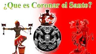 ¿Que es Coronar el Santo? (04) (Orisha World - Mundo Orisha)