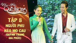 Nhạc hội quê hương | tập 8: Người phu kéo mo cau - Quỳnh Trang, Gia Phúc