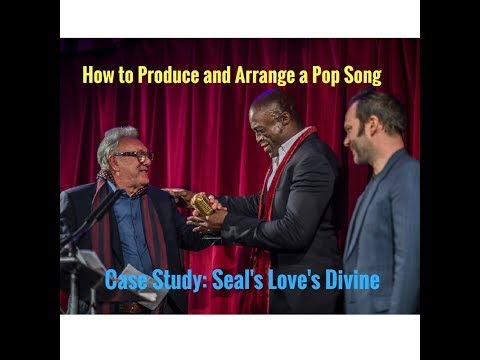 How to Orchestrate and Arrange a Pop Song - Case Study: Seal Love's Divine - produced by Trevor Horn