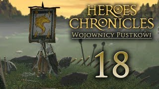 KONIEC [#18] Heroes Chronicles: Wojownicy Pustkowi