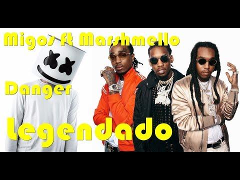 Migos ft Marshmello Danger Legendado
