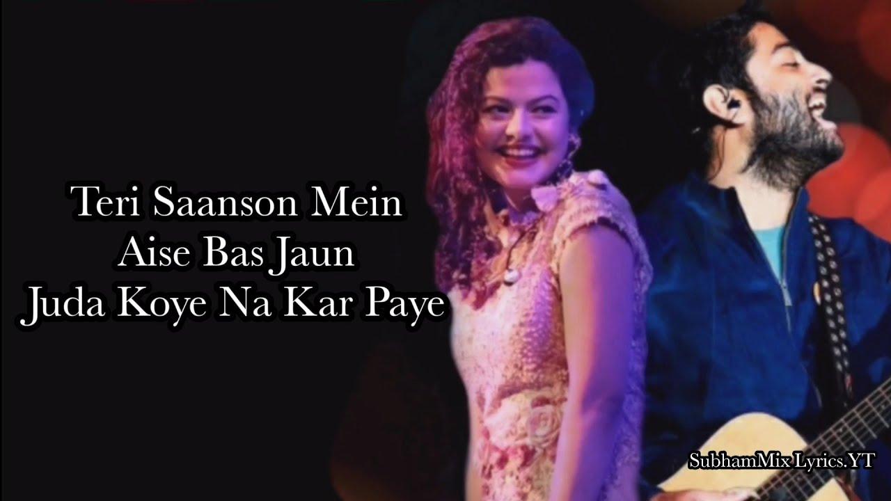 Download Teri Saanson Mein-(LYRICS)Arijit Singh & Palak Muchchal,Amit Mishra  SubhamMix Lyrics