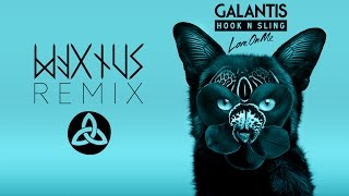 Galantis & Hook N Sling - Love On Me (MAGNÜS Remix)