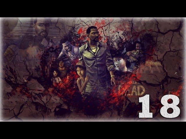 Смотреть прохождение игры The Walking Dead: Episode 4. Серия 18 - Все очень плохо.