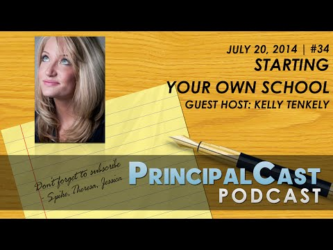 Learn how to start your own SCHOOL from Kelly Tenkely | PrincipalCast #29