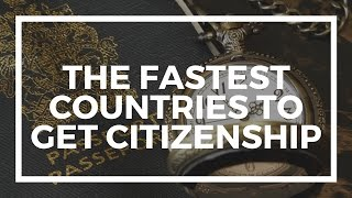The fastest countries to obtain citizenship