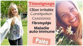 🎤Témoignage = Côlon irritable , candidose , fibromyalgie et alimentation paléo - j'alimente ma santé