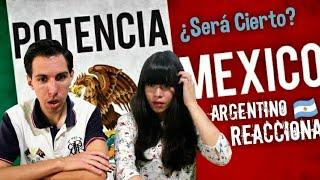 Argentino Reacciona🤷🏻♂️🤷🏻♀️ a ¿Mexico es potencia?¿Será cierto? 🌐   MEXICO - ARGENTINA