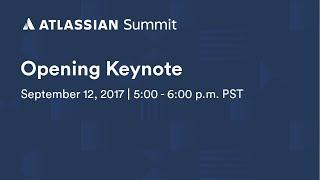 Opening Keynote - Atlassian Summit U.S. 2017