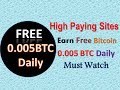 High Paying Sites For Earn Free Bitcoin 0.05 BTC Daily || Bitcoin 2018