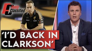 Is Alastair Clarkson the right man to rebuild Hawthorn? - Footy Classified | Footy on Nine