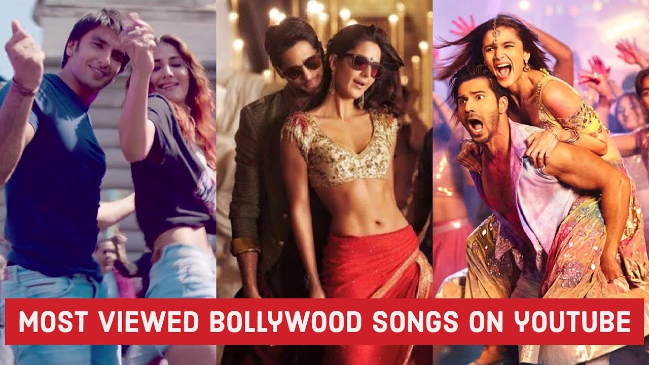 Youtube All Time Most Viewed Indian Songs Most Viewed Bollywood Hindi Songs On Youtube Youtube