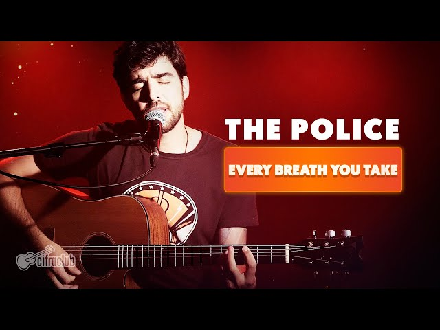 EVERY BREATH YOU TAKE - The Police (Cover Cifra Club)