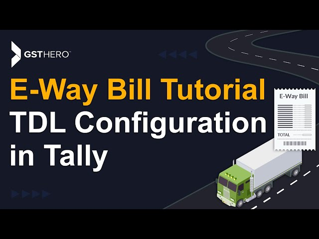 E Way Bill In Tally (हिंदी) : Configure and Activate TDL for Eway Bill Generation in Tally