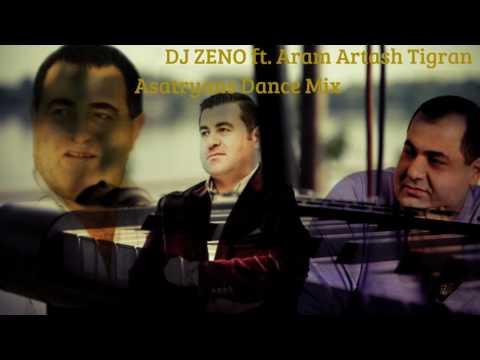 DJ ZENO ft. Aram Artash Tigran Asatryan Dnace Mix 2017 ( Shaxov Shuxov Sharan ) HD
