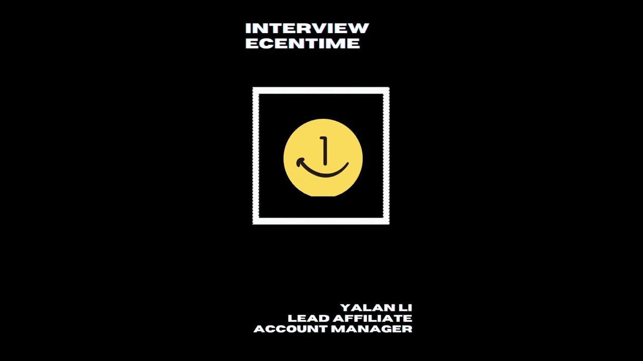 ECENTIME INTERVIEW #1 - Yalan LI (KAM)